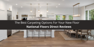 National Floors Direct Reviews The Best Carpeting Options For Your New Floor