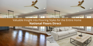 National Floors Direct Offers Valuable Insight Flooring Styles Entire Home